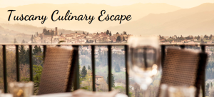 Tuscany Culinary Escape